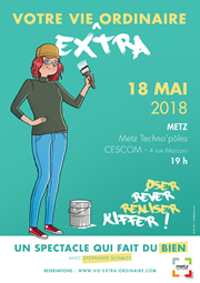 Votre vie EXTRA ordinaire 18 mai 2018 Metz au Cescom